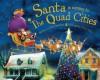 Santa Is Coming to the Quad Cities - Steve Smallman, Robert Dunn