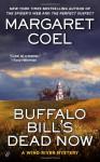 Buffalo Bill's Dead Now - Margaret Coel