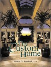 Custom Home: Dreams, Desire, Design - Vernon D. Swaback
