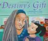 Destiny's Gift - Natasha Tarpley