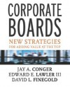 Corporate Boards: New Strategies for Adding Value at the Top - Jay A. Conger, David Finegold