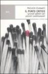 Il punto critico: i grandi effetti dei piccoli cambiamenti - Malcolm Gladwell, P. Spinato