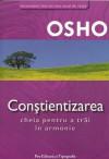 Constientizarea - cheia pentru a trai in armonie - Osho