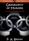 Geography of Murder (Alexander Spider Mystery) - P.A. Brown