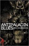 Antipaladin Blues - Jess Gulbranson