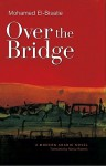 Over the Bridge - محمد البساطي, Mohamed El-Bisatie, Nancy Roberts