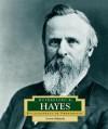 Rutherford B. Hayes: America's 19th President - Steven Otfinoski