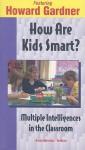 How Are Kids Smart?: Multiple Intelligences in the Classroom - Howard Gardner