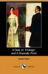 A Deal on 'Change', and a Dramatic Point (Dodo Press) - Robert Barr