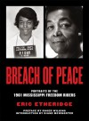 Breach of Peace: Portraits of the 1961 Mississippi Freedom Riders - Eric Etheridge