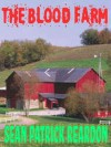 The Blood Farm - Sean Patrick Reardon
