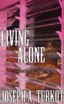 Living Alone - Joseph A. Turkot