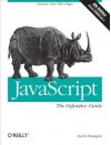 JavaScript: The Definitive Guide: Activate Your Web Pages - David Flanagan