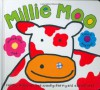 Millie Moo Touch and Feel Picture Book (Touch and Feel, Search and Find) - Roger Priddy, Camilla Moody