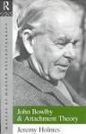 John Bowlby & Attachment Theory CL - Jeremy Holmes