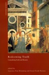 Redeeming Truth: Considering Faith and Reason (ND Faith in Reason) - Laurence Paul Hemming, Susan Frank Parsons