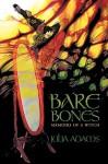 Bare Bones Memoirs of a Witch - Julia Adams