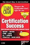 Certification Success Exam Cram [With *] - Ed Tittel