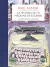 La historia de mi máquina de escribir - Paul Auster, Sam Messer