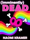 [imminently] DEAD - Naomi Kramer