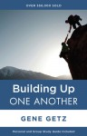Building Up One Another - Gene A. Getz