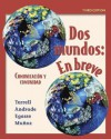 Dos Mundos En Breve Student Edition With Bind In Passcode - Tracy D. Terrell, Elías Miguel Muñoz, Jeanne Egasse