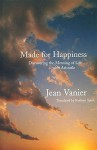 Made for Happiness - Jean Vanier