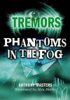 Phantoms In The Fog (Tremors) - Anthony Masters
