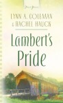 Lambert's Pride (Truly Yours Digital Editions) - Lynn A. Coleman, Rachel Hauck