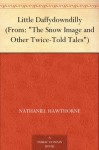 """Little Daffydowndilly (From: """"The Snow Image and Other Twice-Told Tales"""") - Nathaniel Hawthorne"""