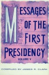 Messages of the First Presidency Volume 5 - James R. Clark