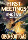 First Meetings: In Ender's Universe - Orson Scott Card