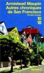 Autres chroniques de San Francisco (Chroniques de San Francisco, #3) - Armistead Maupin