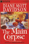 The Main Corpse (Goldy Bear Culinary Mystery, Book 6) - Diane Mott Davidson