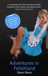 Adventures in Fetishland - a full length erotic novel - Slave Nano