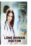 Lone Woman Doctor - Dorothy Clarke Wilson