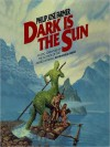 Dark Is the Sun (MP3 Book) - Philip José Farmer, Rebecca Rogers