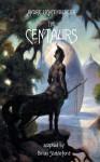 The Centaurs - André Lichtenberger, Brian Stableford