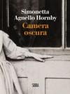 Camera oscura - Simonetta Agnello Hornby