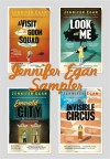 Jennifer Egan Sampler: Emerald City, The Invisible Circus, Look at Me & A Visit From the Goon Squad - Jennifer Egan