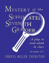 Mystery Of The Suffocated Seventh Grader - Cheryl Miller Thurston