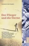 Der Flieger und die Sterne - Ernest Hemingway, Antoine de Saint-Exupéry, Albert Camus, Victor Klemperer, Irmgard Keun, Peter Fröhlicher