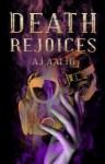 Death Rejoices (The Marnie Baranuik Files #2) - A.J. Aalto