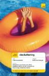 Teach Yourself Decluttering - Bernice Walmsley