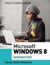 Microsoft Windows 8: Introductory - Gary B. Shelly, Steven M. Freund, Raymond E. Enger