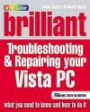 Brilliant Troubleshooting & Repairing Your Microsoft Vista PC - John Taylor