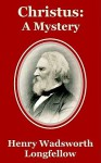 Christus: A Mystery - Henry Wadsworth Longfellow