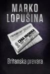 Britanska prevara - MI6 u Srbiji - Marko Lopušina, Tea Jovanović