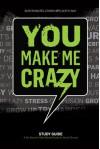 You Make Me Crazy Small Group Study Guide - Rick Warren, Buddy Owens