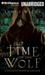 The Time of the Wolf: A Novel of Medieval England - James Wilde